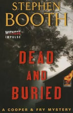 Dead and Buried : Cooper & Fry Mysteries - Stephen Booth