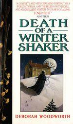 Death of a Winter Shaker - Deborah Woodworth