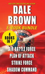 The Patrick McLanahan : 4 x Stories in 1 x eBook : Air Battle Force, Plan of Attack, Strike Force, and Shadow Command - Dale Brown