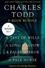 The Ian Rutledge Starter : A Test of Wills, A Long Shadow, A False Mirror, and A Pale Horse - Charles Todd