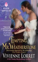 Tempting Mr. Weatherstone : A Wallflower Wedding Novella (Originally appeared in the e-book anthology FIVE GOLDEN RINGS) - Vivienne Lorret