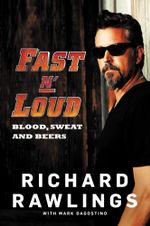 Fast N' Loud : Blood, Sweat and Beers - Richard Rawlings