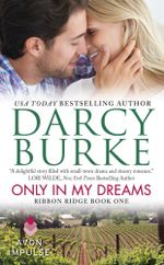Only In My Dreams : Ribbon Ridge Book One - Darcy Burke