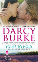 Yours to Hold : Ribbon Ridge Book Two - Darcy Burke