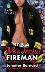 It's a Wonderful Fireman : A Bachelor Firemen Novella - Jennifer Bernard