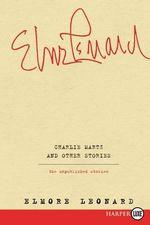 Charlie Martz and Other Stories LP : The Unpublished Stories - Elmore Leonard