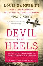 Devil at My Heels ANZ : A Heroic Olympian's Astonishing Story of Survivalas a Japanese POW in World War II - Louis Zamperini
