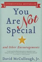 You Are Not Special : ... and Other Encouragements - David McCullough, Jr