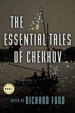 The Essential Tales of Chekhov Deluxe Edition : Art of the Story - Anton Pavlovich Chekhov
