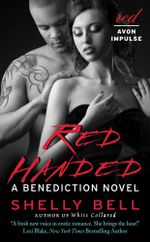 Red Handed : A Benediction Novel - Shelly Bell