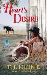 Heart's Desire : A Healing Harts Novel - T. J. Kline