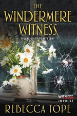 The Windermere Witness : A Lake District Mystery - Rebecca Tope