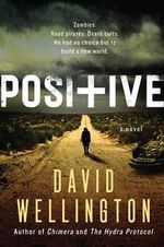 Positive : A Novel - David Wellington