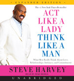 ACT Like a Lady, Think Like a Man, Expanded Edition CD : What Men Really Think about Love, Relationships, Intimacy, and Commitment - Steve Harvey