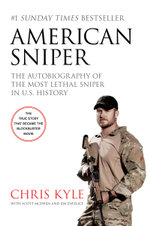 American Sniper [Film Tie-in Edition] : The Autobiography of the MostLethal Sniper in U.S. Military History - Chris Kyle