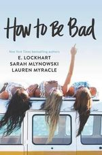 How to Be Bad - Lauren Myracle