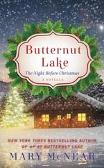 Butternut Lake: The Night Before Christmas : A Novella - Mary McNear