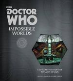 Doctor Who: Impossible Worlds : A 50-Year Treasury of Art and Design - Stephen Nicholas
