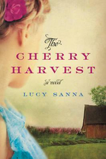 The Cherry Harvest : A Novel - Lucy Sanna