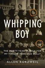 Whipping Boy - Allen Kurzweil