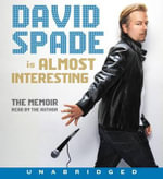 Almost Interesting CD : Everything You Didn't Want to Know about Me...and More - David Spade