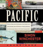 Pacific CD : Silicon Chips and Surfboards, Coral Reefs and Atom Bombs, Brutal Dictators, Fading Empires, and the Coming Collision of the World's Superpowers - Simon Winchester