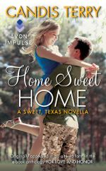 Home Sweet Home : A Sweet, Texas Novella - Candis Terry