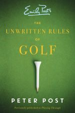 Unwritten Rules of Golf - Peter Post
