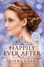 Happily Ever After : Companion to the Selection Series - Kiera Cass