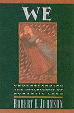 We : Understanding the Psychology of Romantic Love - Robert A. Johnson