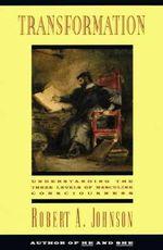 Transformation : Understanding the Three Levels of Masculine Consciousness - Robert A. Johnson