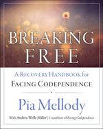 Breaking Free : A Recovery Handbook for Facing Codependence - Pia Mellody