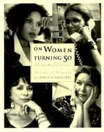 On Women Turning Fifty : Celebrating Mid-Life Discoveries - Cathleen Rountree
