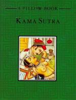 Kama Sutra : A Pillow Book - Mallanaga Vatsyayana