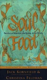 Soul Food : Stories to Nourish the Spirit and the Heart - Jack Kornfield