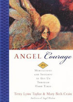 Angel Courage : 365 Meditations and Insights to Get Us Through Hard Times - Terry Lynn Taylor