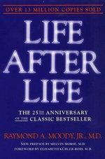 Life after Life : The Investigation of a Phenomenon-Survival of Bodily Death - Raymond A. Moody