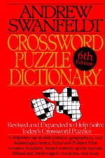 Crossword Puzzle Dictionary : Revised and Expanded to Help Solve Today's Crossword Puzzles - Andrew Swanfeldt