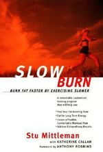Slow Burn : Burn Fat Faster by Exercising Slower - Stu Mittleman