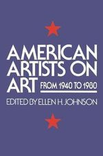 American Artists on Art : From 1940 to 1980