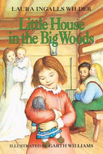 Little House in the Big Woods : A Full-Color Collector's Set of the First Five Boo... - Laura Ingalls Wilder