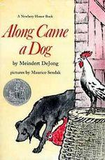 Along Came a Dog : Harper Trophy Books (Paperback) - Meindert De Jong