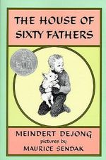 The House of Sixty Fathers - Meindert De Jong