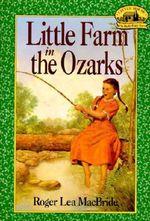 Little Farm in the Ozarks : Little House the Rose Years (Paperback) - Roger Lea MacBride
