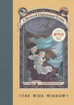 The Wide Window :  A Series of Unfortunate Events : Book 3 - Lemony Snicket