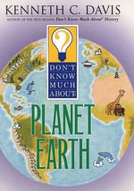 Don't Know Much about Planet Earth - Kenneth C Davis