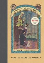 The Austere Academy : A Series of Unfortunate Events : Book 5 - Lemony Snicket