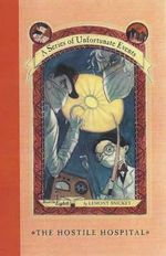 The Hostile Hospital : A Series of Unfortunate Events : Book 8 - Lemony Snicket