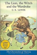 The Lion, the Witch, and the Wardrobe : Collector's Edition - C. S. Lewis