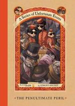 The Penultimate Peril :  A Series of Unfortunate Events : Book 12 - Lemony Snicket